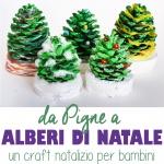 Alberi di Natale da pigne: craft natalizio per bambini