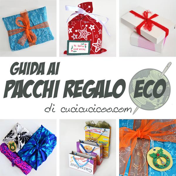 Basta sprechi di carta! Ecco alcune idee fantastiche per fare pacchi di regalo belli ed ecosostenibili con materiali di recupero e/o materiali riutilizzabili! www.cucicucicoo.com