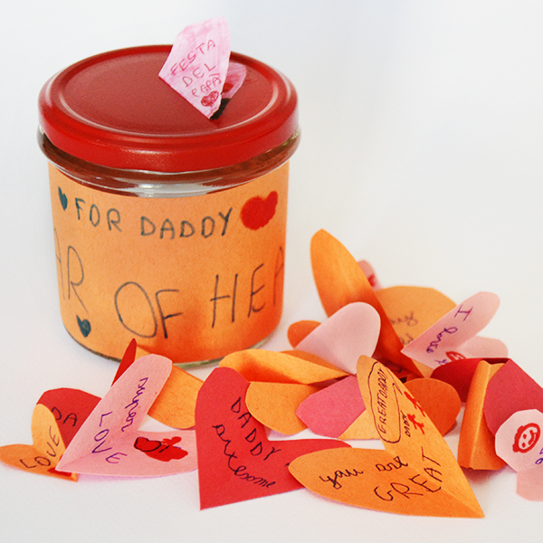 Quick DIY Father's day gift: a jar of hearts (or hugs, kisses, love) for special Daddies