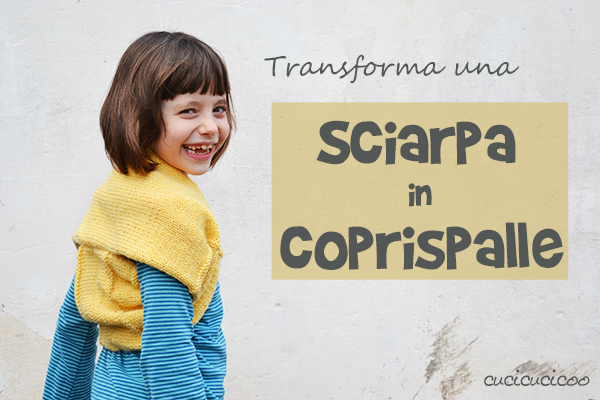Tutorial: Come trasformare una sciarpa in coprispalle