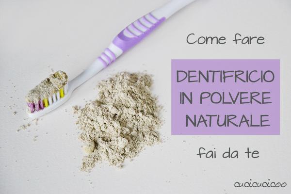 Come fare dentifricio in polvere naturale fai da te: tre ricette
