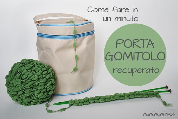Tutorial: Come fare un porta gomitolo in un minuto da una borsa gratuita recuperata