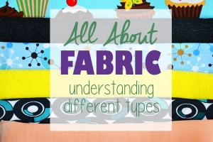 Learn all about the many different types of fabric, understand how they differ and how to best use them! A cucicucicoo.com Learn to Machine Sew lesson!