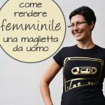 Tutorial: Come rendere femminile una maglietta da uomo