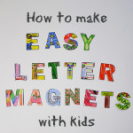 How to make easy letter magnets with kids