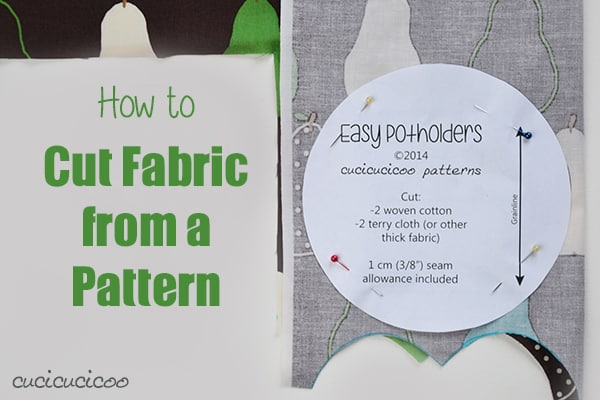 How to cut fabric from a pattern: a few basic rules. Part of the Learn to Machine Sew series on www.cucicucicoo.com!