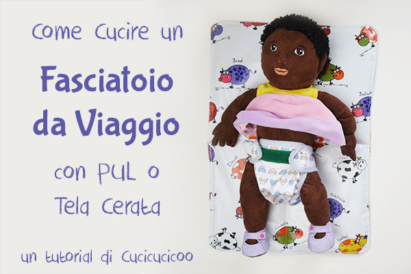 Tutorial: Fasciatoio portatile (con PUL o cerata): un progetto fai-da-te di www.cucicucicoo.com!