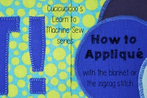 Learn to Sew: How to applique with a sewing machine, both symmetrical and non-symmetrical shapes | www.cucicucicoo.com