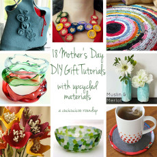 18 Mother's Day DIY gift ideas with upcycled materials: make a gift for little to nothing by repurposing materials! | www.cucicucicoo.com