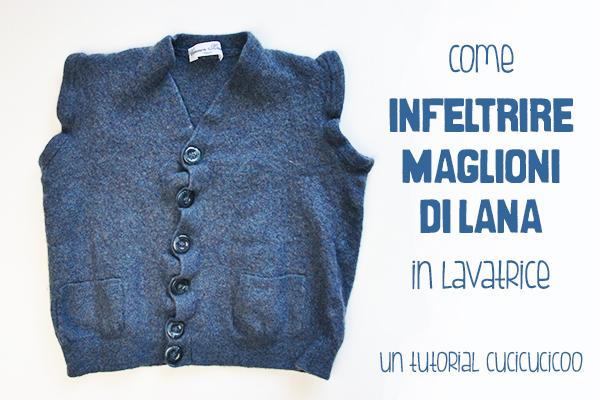 Come infeltrire maglioni di lana in lavatrice per progetti di cucito e per crafting!