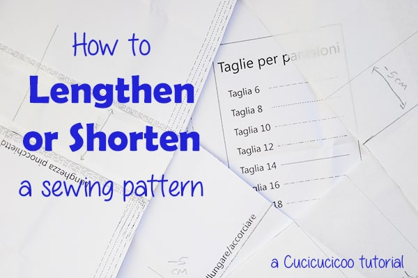 How to lengthen or shorten a sewing pattern - Cucicucicoo