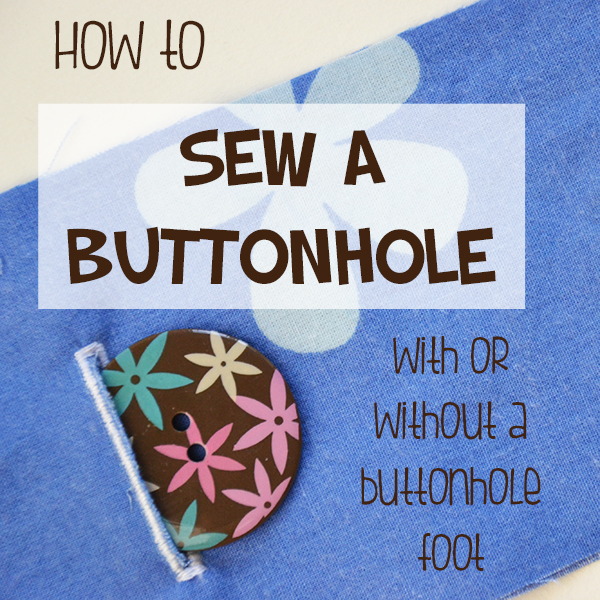 Sewing lesson: How to sew a buttonhole with or without a buttonhole foot on a sewing machine - www.cucicucicoo.com