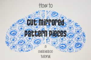 How to cut mirrored pattern pieces when preparing fabric for sewing... two ways! www.cucicucicoo.com
