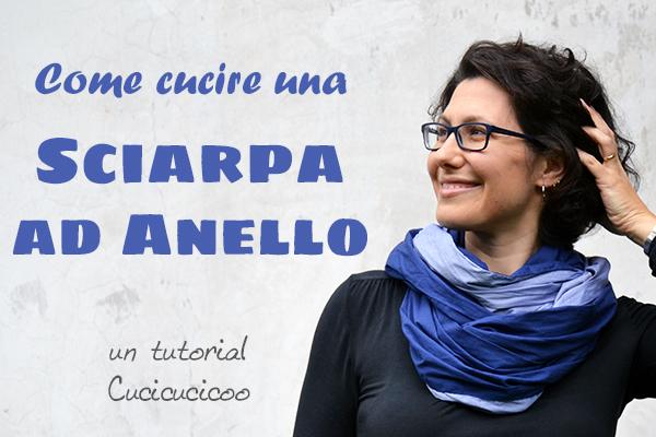 Come cucire una sciarpa ad anello in uno o due colori. Un'idea regalo semplice e veloce da personalizzare con diversi tessuti! www.cucicucicoo.com