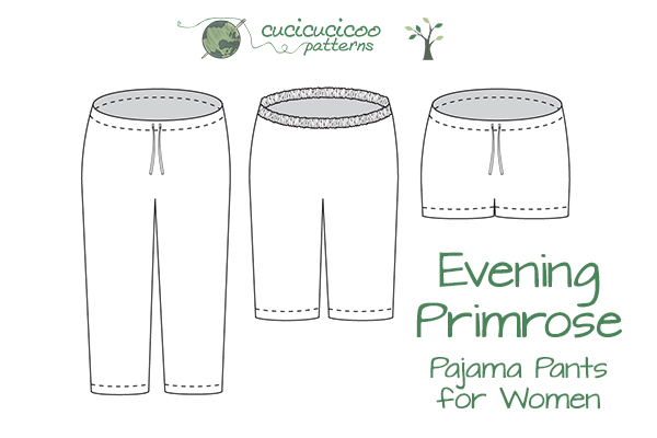The most versatile pajama pants pattern for women: Evening Primrose PJ Pants for women by Cucicucicoo Patterns! 11 sizes, three lengths, elastic or drawstring waistband, optional pockets, refashion-friendly... you can sew these for any season of the year or give useful gifts to others! www.cucicucicoo.com