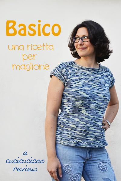 Basico: un maglione estivo ai ferri. Una ricetta per maglia facilmente personalizzabile per un pullover con la manica a martello. Recensione di www.cucicucicoo.com