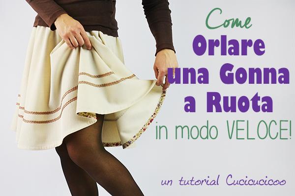 Detesti orlare sulle curve? Ecco come orlare una gonna a ruota in solo 15 minuti con lo sbieco! Tutorial di www.cucicucicoo.com