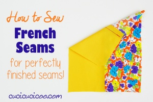 Nicely finished seams are a sign of professional quality sewing. Learn how to sew French seams for a perfectly clean finish in just a few minutes! #sewing #frenchseams