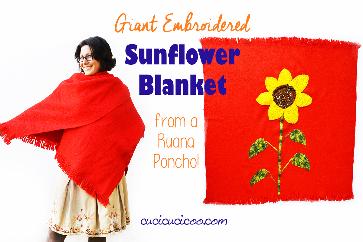 Transform a wool ruana poncho into a gorgeous DIY embroidered sunflower blanket! How to use bulky yarn as embroidery thread and which stitches work best! #embroidery #ponchorefashion