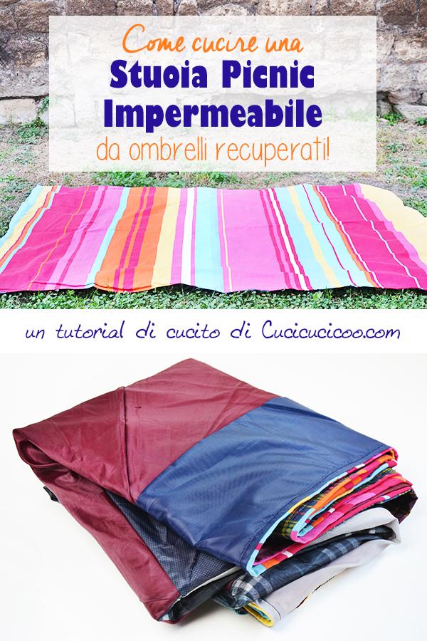 Basta bagnarti il sedere quando vai fuori in natura! Cuci una stuoia pic nic impermeabile da tessuti 100% riciclati: ombrelli vecchi e un copripiumone o lenzuolo! #riciclocreativo #cucitocreativo