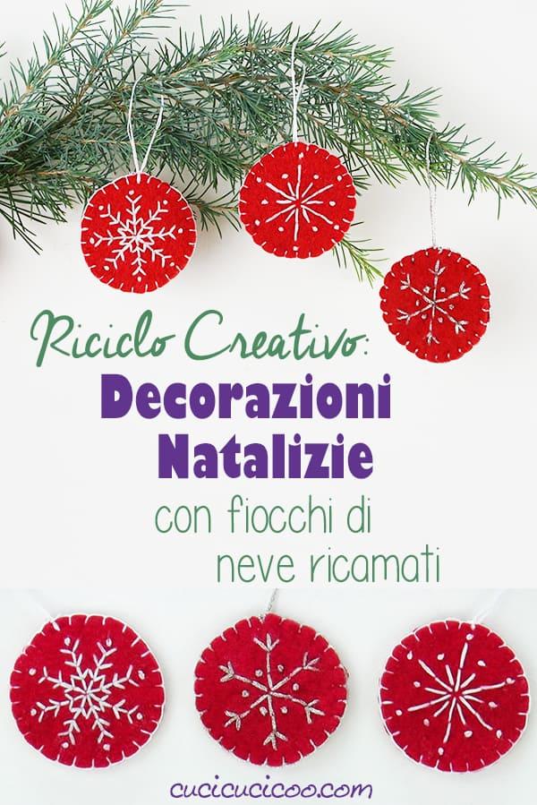 Belli questi addobbi di Natale! Schema di ricamo gratuito per realizzare decorazioni natalizie di feltro riciclato con fiocchi di neve ricamati. Perfetti per l'albero e ottima idea regalo! #natale #natalefaidate
