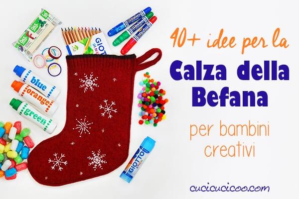 Basta caramelle alle feste! Ecco 40+ idee per riempire la calza della Befana ai bambini crafty con materiale creativo che stimola a creare e pensare! #calzadellabefana #befana