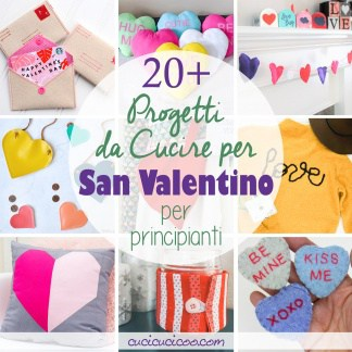 Oltre 20 progetti di cucito per San Valentino per 2020! Tutorial e cartamodelli gratuiti per decorare la casa, abbellire i vestiti o fare regali handmade per i tuoi cari! #sanvalentino #cucire