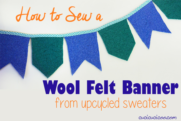 Make this wool felt banner DIY with craft felt or repurposed felted sweaters! A colorful and eco-friendly way to decorate your home or celebrate a party!